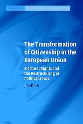 The Transformation of Citizenship in the European Union - Electoral Ri