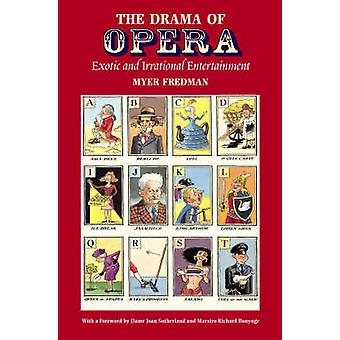 The Drama of Opera - Exotic and Irrational Entertainment by Myer Fredm