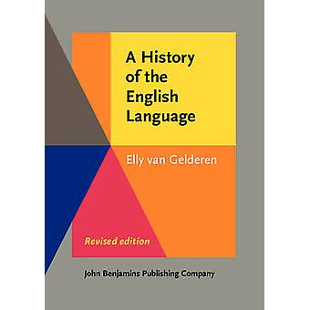 A History of the English Language (2nd Revised edition) by Elly van G
