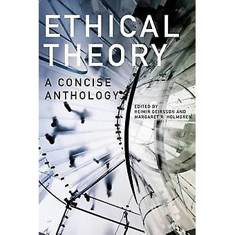 Ethical Theory - A Concise Anthology (2nd Revised edition) by Margaret