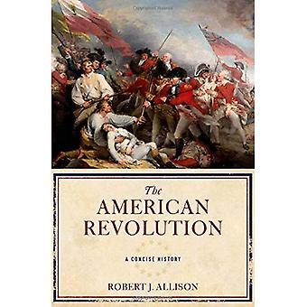 The American Revolution: A Concise History