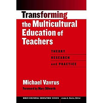 Transforming the Multicultural Education of Teachers: Theory, Research and Practice (Multicultural Education) (Multicultural Education Series)