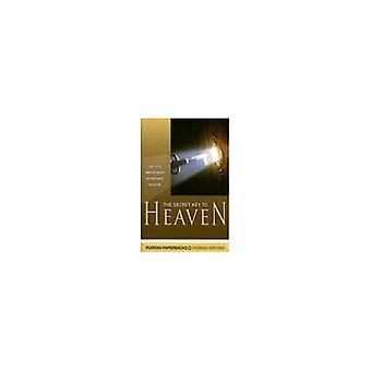 Den hemliga nyckeln till himlen: den vitala betydelsen av privat bön
