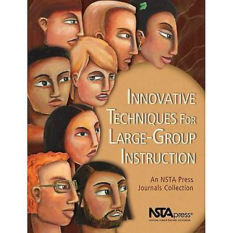 Innovative Techniques for Large-Group Instruction: An Nsta Press Journals Collection