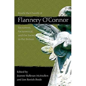 Inside the Church of Flannery O'Connor: Sacrament, Sacramental, and the Sacred in Her Fiction