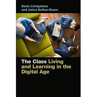 The Class: Living and Learning in the Digital Age - Connected Youth and Digital Futures