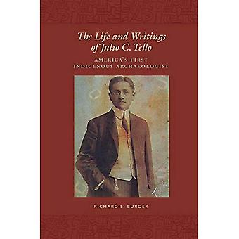 The Life and Writings of Julio C.Tello: America's First Indigenous Archaeologist