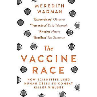 Het vaccin Race: Hoe wetenschappers gebruikt menselijke cellen ter bestrijding van dodelijke virussen