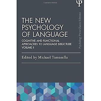 La nouvelle psychologie du langage: approches cognitives et fonctionnelles à la Structure de la langue, Volume II: 2 (psychologie...