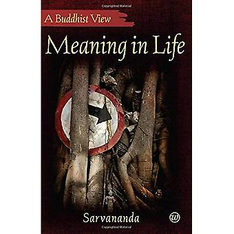 Meaning in Life: A Buddhist View