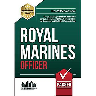 Royal Marines Officer Workbook: How to Pass the selection process including POC, AIB, Interview Questions, Planning Exercises and Scoring Criteria