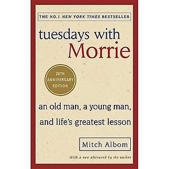 Dinsdagen met Morrie: Een oude man, een jonge man, en de grootste levensles