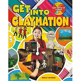 Get Into Claymation (Get-Into-It Guides)
