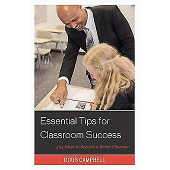Essential Tips for Classroom Success: 365 Ways� to Become a Better Educator