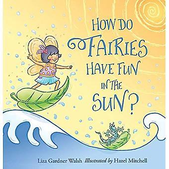 How Do Fairies Have Fun in the Sun? [Board book]