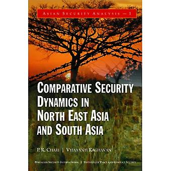 Comparative Security Dynamics in North East Asia and South Asia
