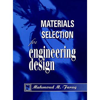 Materials Selection Engineering Design by Farag & Mahmoud M.