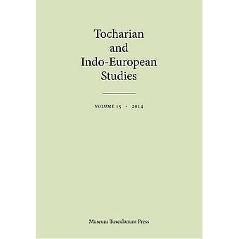 Tokharien et indo-européenne études Volume 15 par Anette Olsen & Birgit