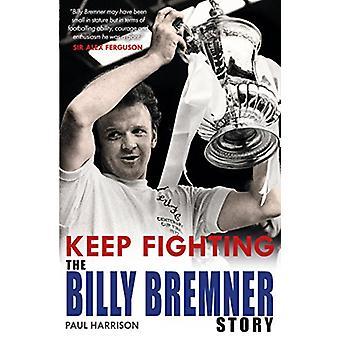 Continuer à se battre - le Billy Bremner histoire par Paul Harrison - 97817853014