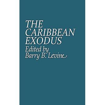 The Caribbean Exodus by Levine & Barry B.