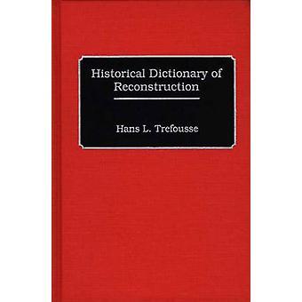 Dictionnaire historique de la Reconstruction de Trefousse & Hans Louis