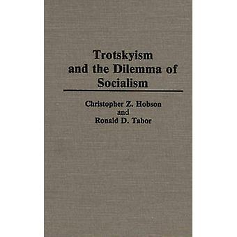 Trotskismo e il Dilemma del socialismo di Hobson & Christopher Z.