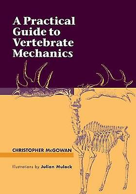 A Practical Guide to vertebrate Mechanics by McGowan & Christopher