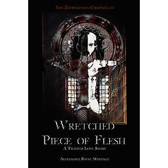 Wretched Piece of Flesh by Martinez & Alexandria