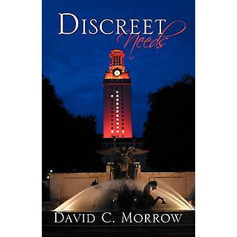 Discreet Needs by Morrow & David C.