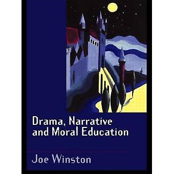 Drama Narrative and Moral Education by Winston & Joe