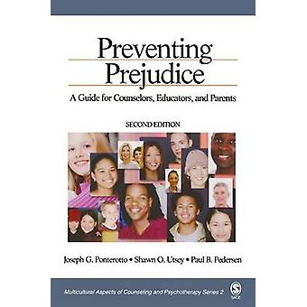 Preventing Prejudice A Guide for Counselors Educators and Parents by Ponterotto & Joseph G.
