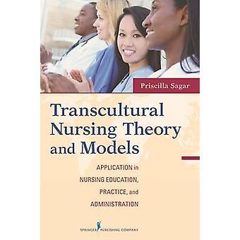 Transcultural Nursing théorie et Application de modèles en soins infirmiers de pratique de l'éducation et l'Administration de Sagar & Priscilla Limbo