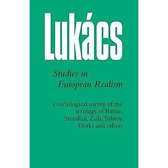 Studies in European Realism by Lukacs & Georg
