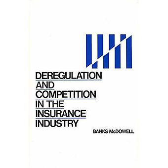 Deregulation and Competition in the Insurance Industry by McDowell & Banks