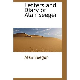 Letters and Diary of Alan Seeger by Seeger & Alan