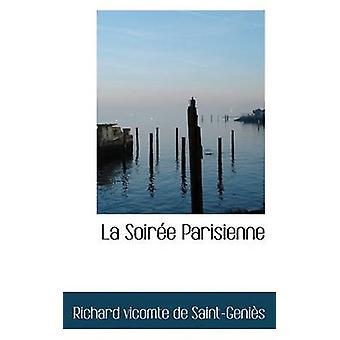 La Soire Parisienne by vicomte de SaintGenis & Richard