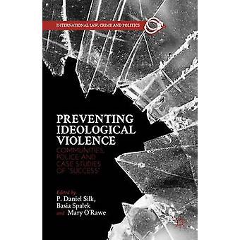 Forebyggelse af ideologiske vold Fællesskaber politi og Case studier af succes af silke & P. Daniel