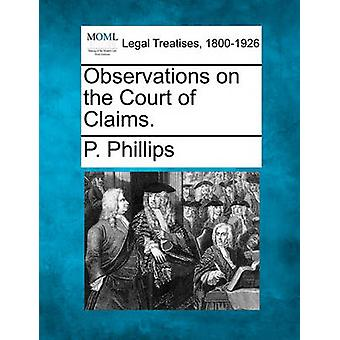 Observations on the Court of Claims. by Phillips & P.