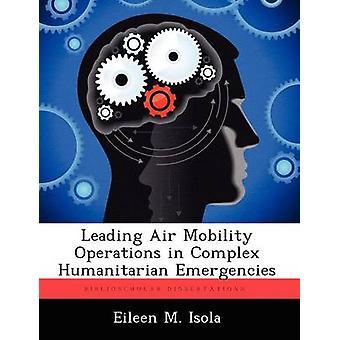 Principali operazioni di mobilità di aria nelle emergenze umanitarie complesse di Isola & Eileen M.