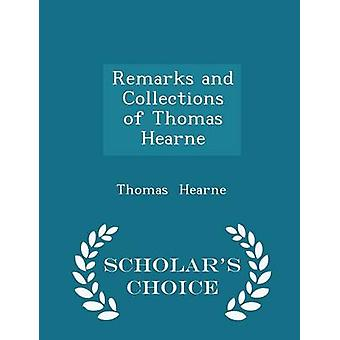 Remarks and Collections of Thomas Hearne  Scholars Choice Edition by Hearne & Thomas