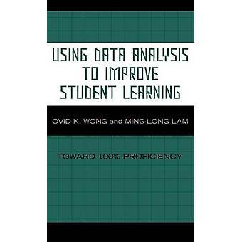 À l'aide de l'analyse des données pour améliorer l'apprentissage des étudiants vers 100 compétence par Wong & Ovide