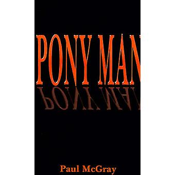 Pony Man by McGray & Paul