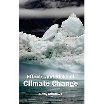 Effects and Risks of Climate Change by Mathews & Daisy
