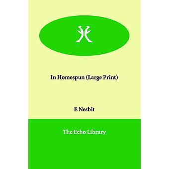 In Homespun by Nesbit & Edith