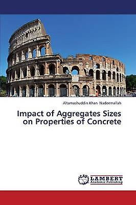 Impact of Aggregates Tailles on Properties of Concrete by Nadeemallah Altamashuddin Khan