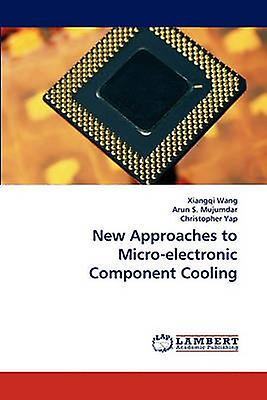 New Approaches to Microelectronic Component Cooling by Wang & Xiangqi