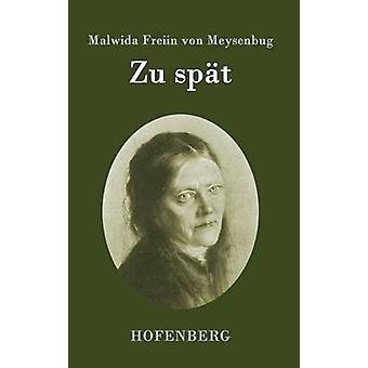 Zu spt by Malwida Freiin von Meysenbug