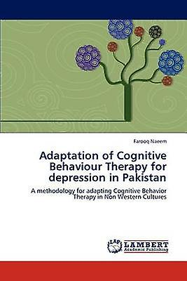 Adaptation of Cognitive Behaviour Therapy for Depression in Pakistan by Naeem & Farooq