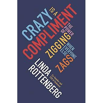 Crazy is a Compliment by Linda Rottenberg - 9780670923786 Book