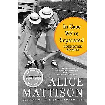 In Case We're Separated - Connected Stories by Alice Mattison - 978006